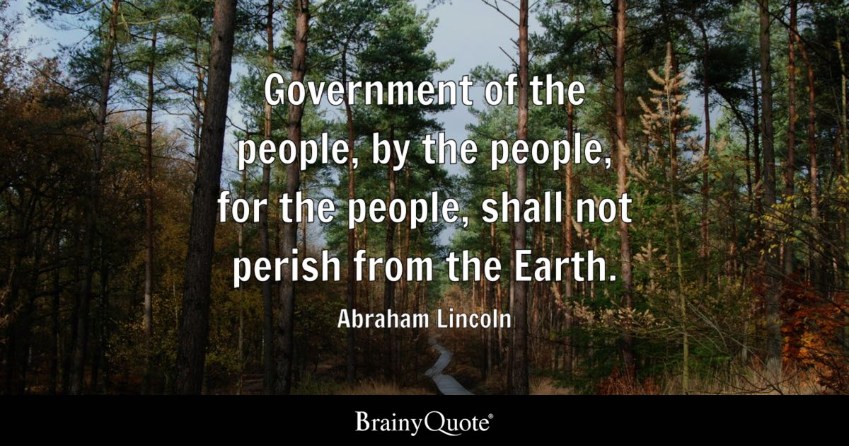 Abraham Lincoln Government Of The People By The People