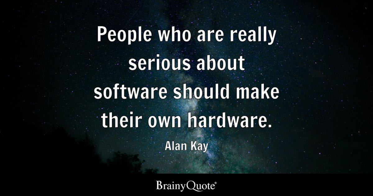 People Who Are Really Serious About Software Should Make Their Own