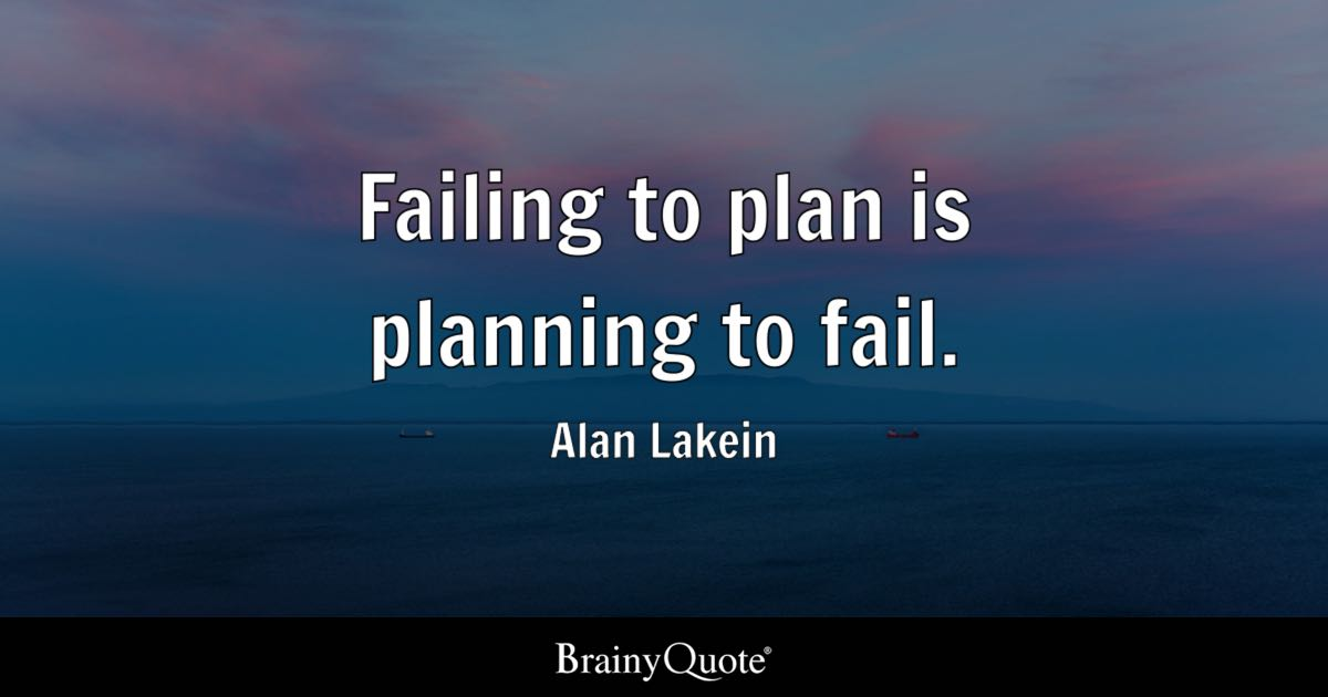 Failing to plan is planning to fail essay