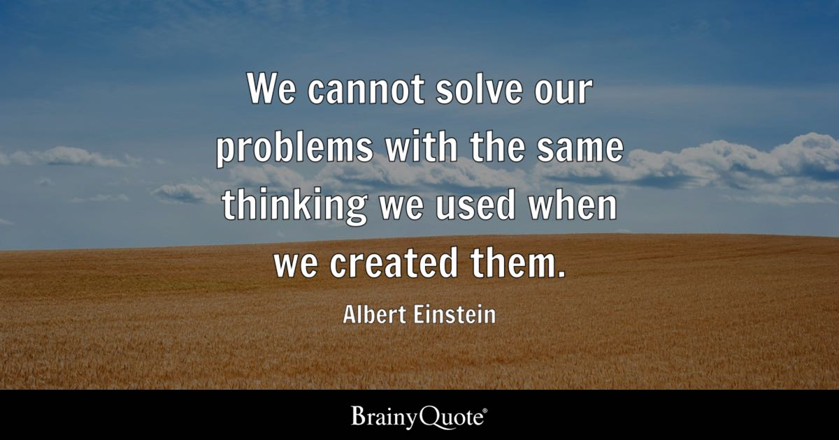 Albert Einstein We Cannot Solve Our Problems With The