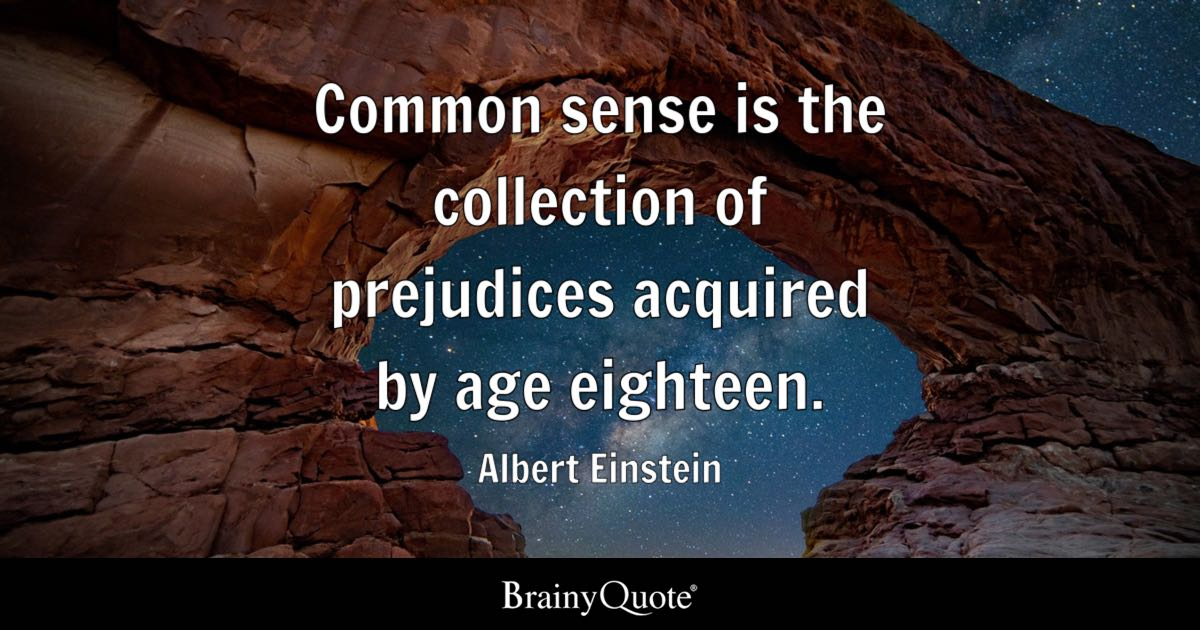 Albert Einstein - Common sense is the collection of...