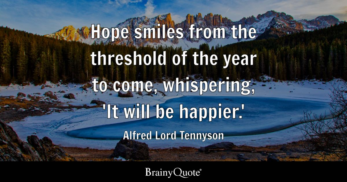Great Quote Hope Smiles From The Threshold Of The Year To Come, Whispering, U0027It  Will Nice Look