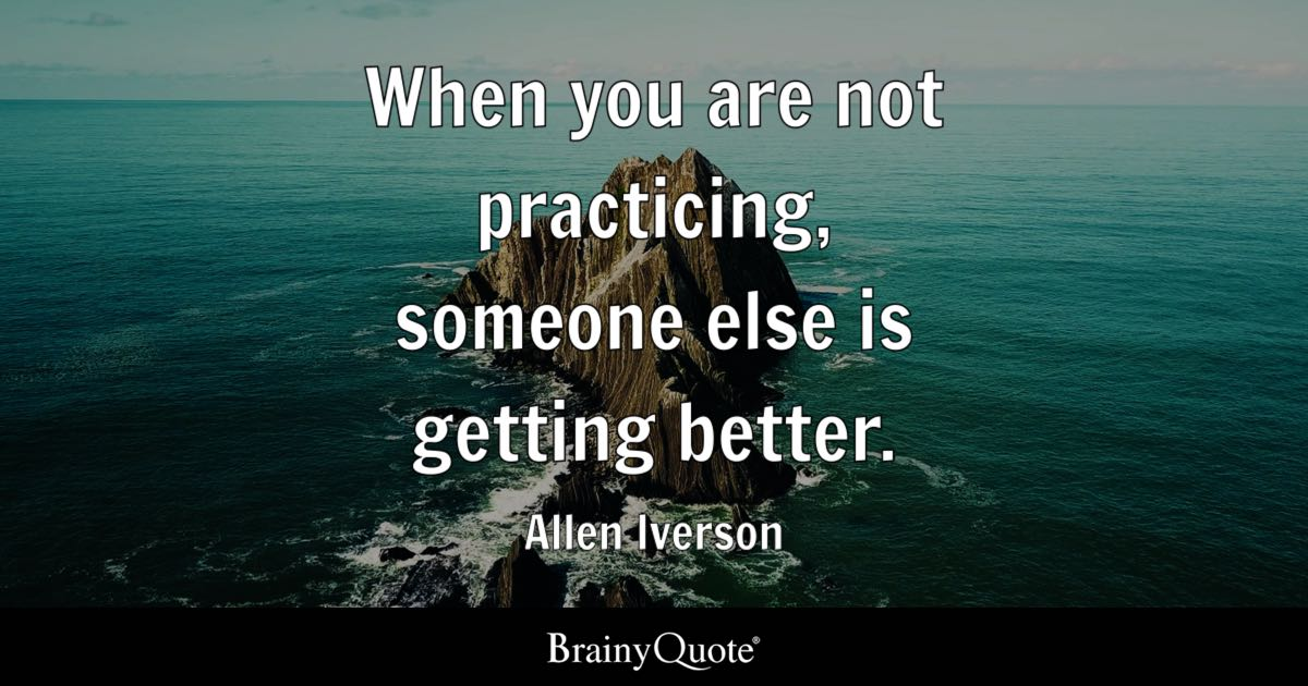 Finding Someone Better Quotes: When You Are Not Practicing, Someone Else Is Getting
