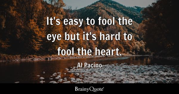 Al Pacino Its Easy To Fool The Eye But Its Hard To