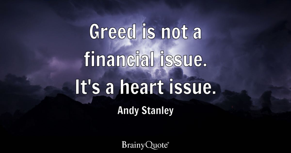 Greed Is Not A Financial Issue. It's A Heart Issue.