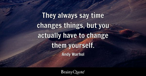 Quotes Change Endearing Changes Quotes  Brainyquote