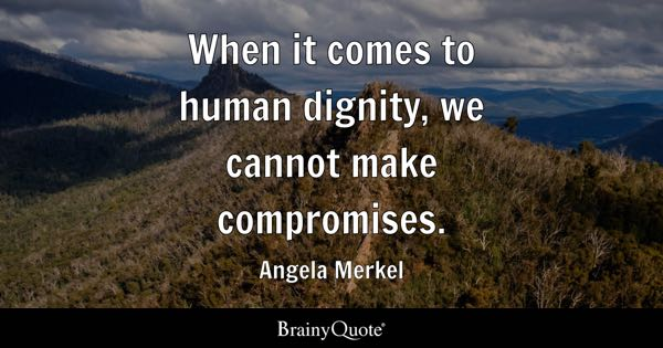 Human Dignity Quotes Brainyquote