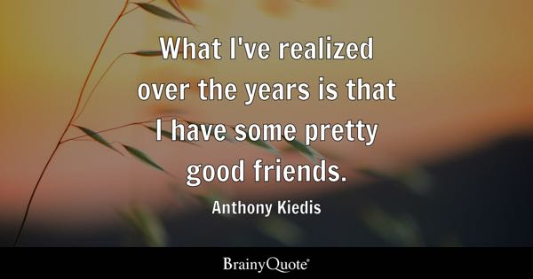 Quotes About Good Friendship New Good Friends Quotes  Brainyquote