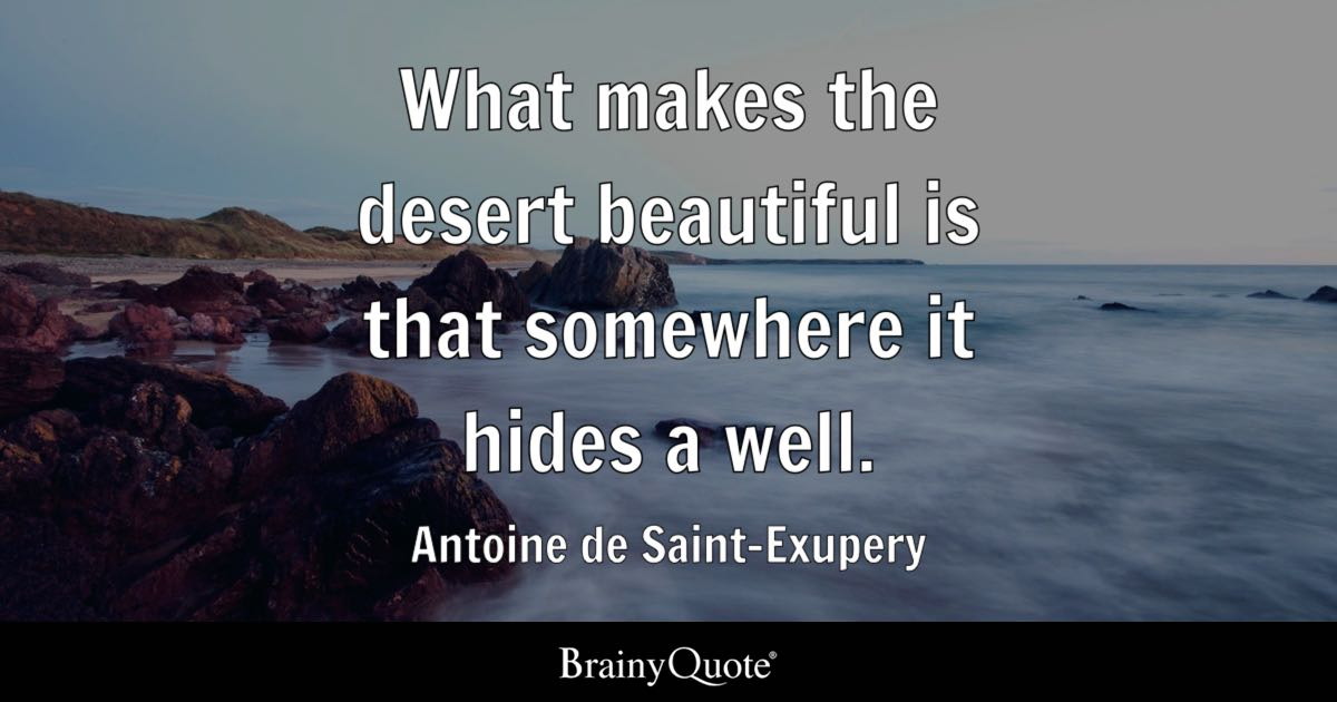 Antoine De Saint Exupery What Makes The Desert Beautiful