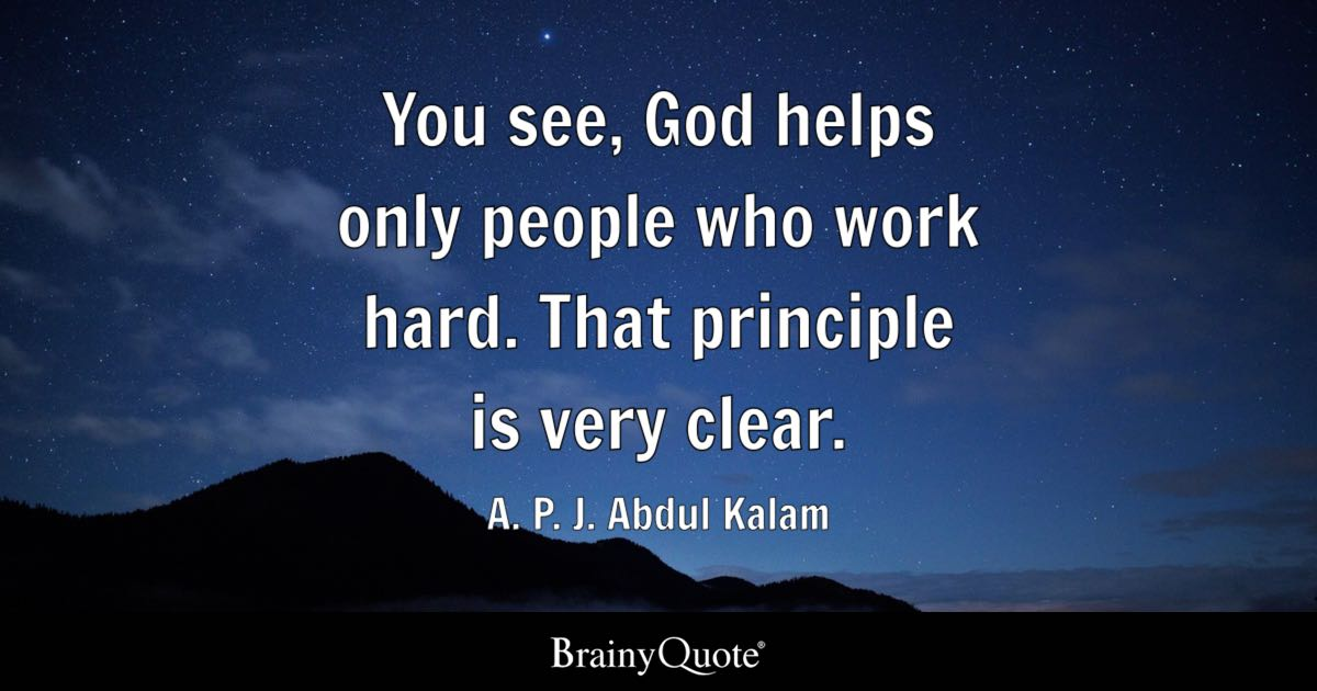 A P J Abdul Kalam You See God Helps Only People Who