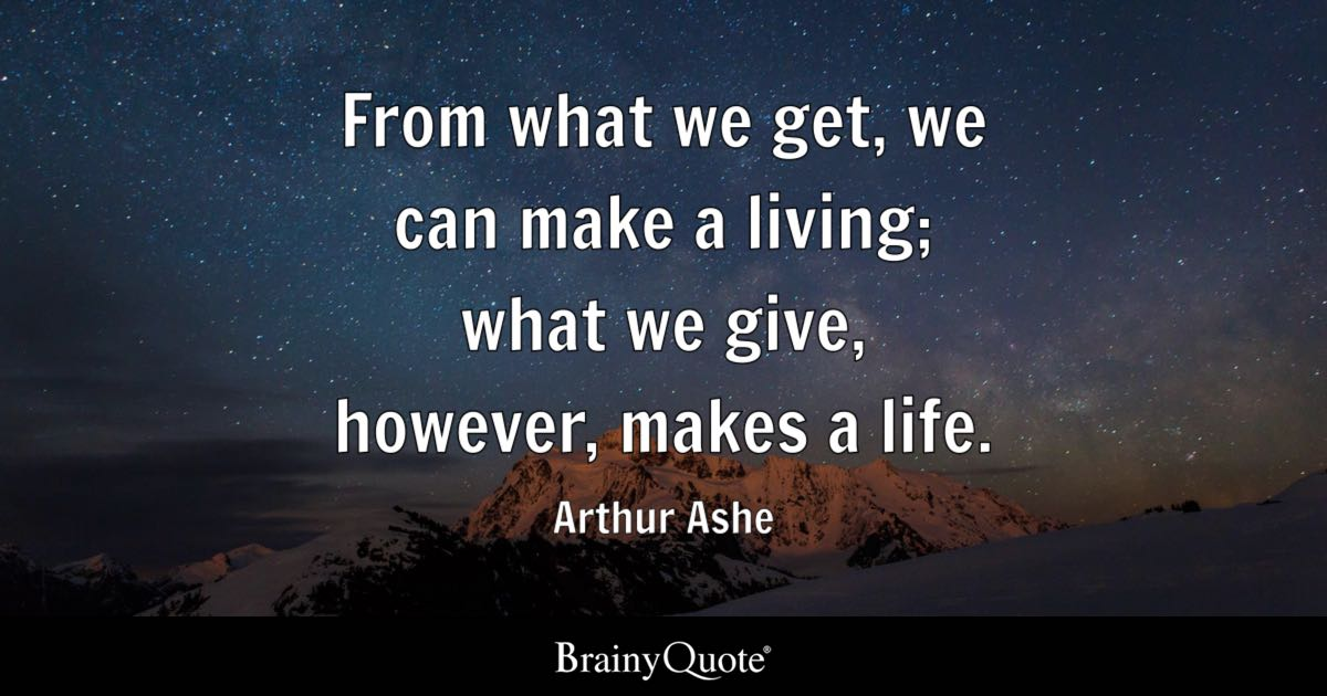 Get A Life Quotes Custom From What We Get We Can Make A Living What We Give However