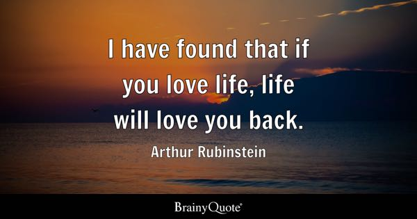 Loving Life Quotes | Love Life Quotes Brainyquote