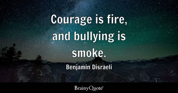 Bullying Quotes - BrainyQuote