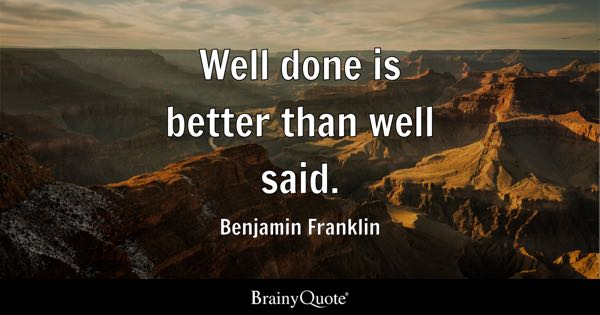Well Done Quotes Brainyquote