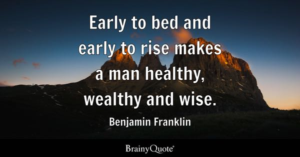 early to bed and early to rise makes a man healthy wealthy and wise