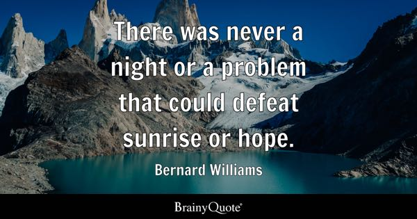 There Was Never A Night Or Problem That Could Defeat Sunrise Hope