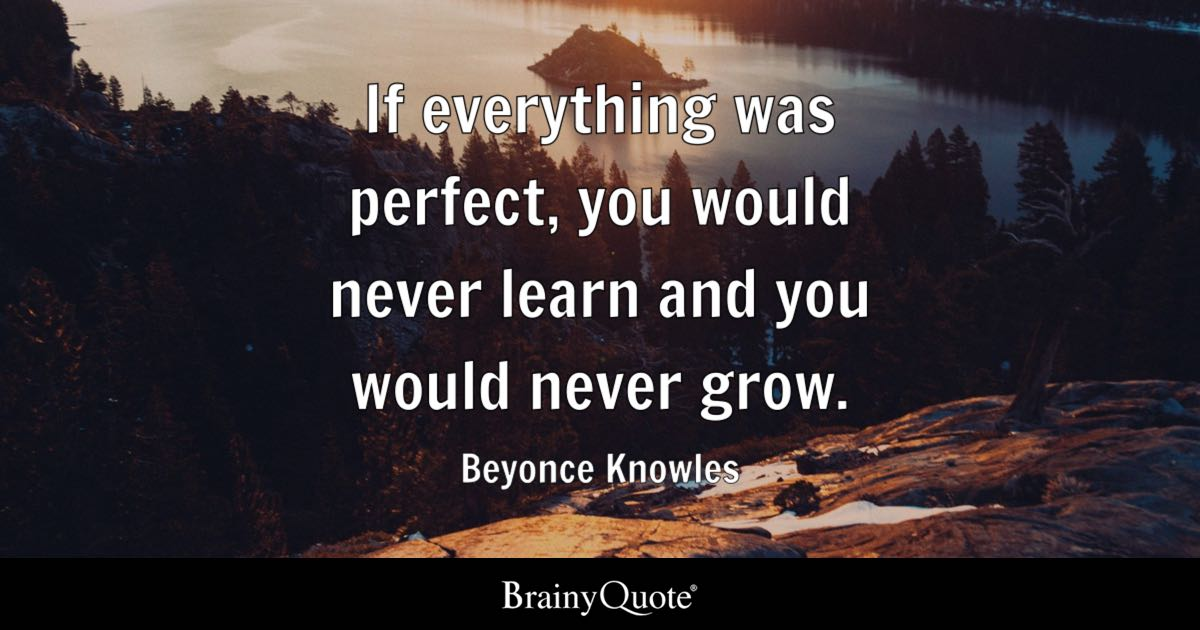 Exceptional Quote If Everything Was Perfect, You Would Never Learn And You Would Never  Grow.