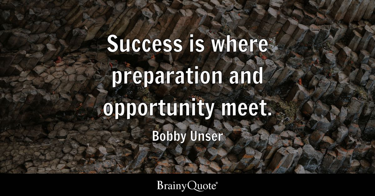 Bobby Unser Success Is Where Preparation And Opportunity