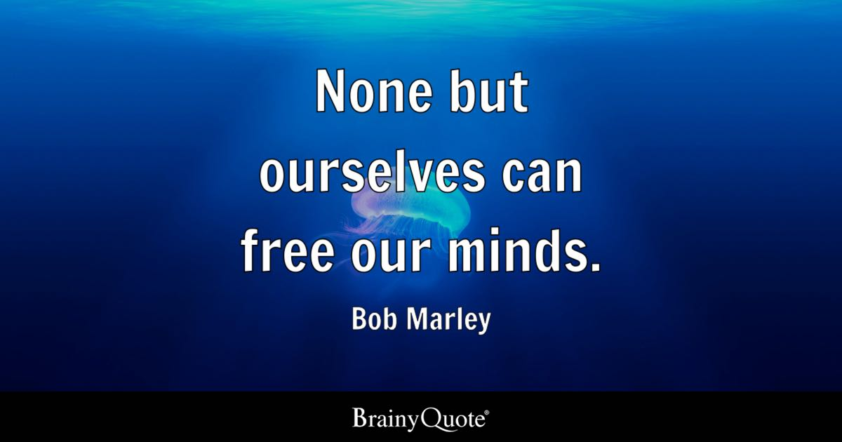 Bob Marley None But Ourselves Can Free Our Minds