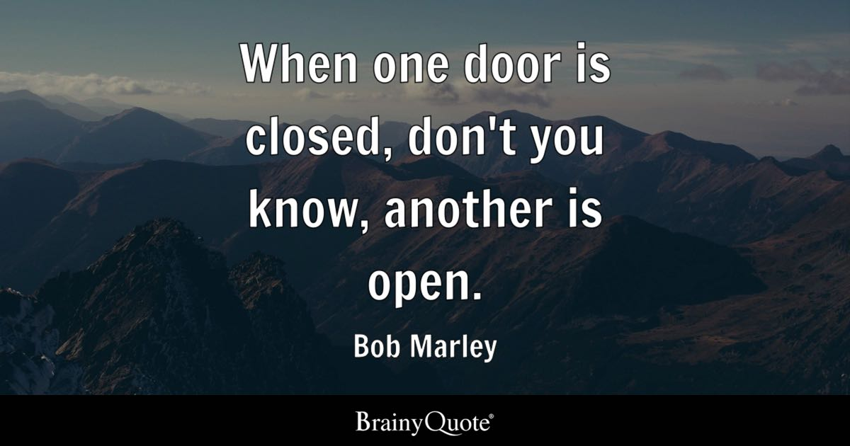 Bob Marley When One Door Is Closed Don't You Know Another Enchanting Open Door Quotes