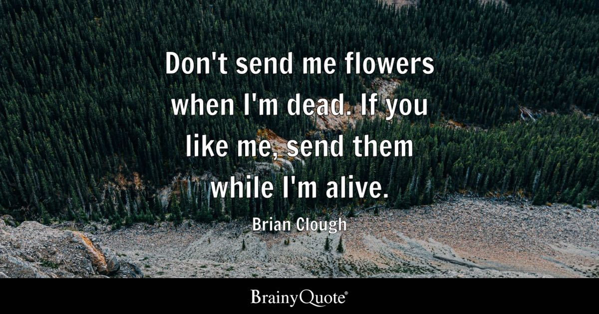 Brian Clough Dont Send Me Flowers When Im Dead If You Like