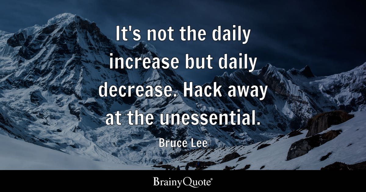 Bruce Lee Its Not The Daily Increase But Daily