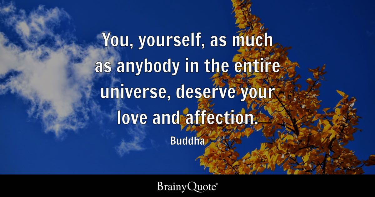 Buddha You Yourself As Much As Anybody In The Entire