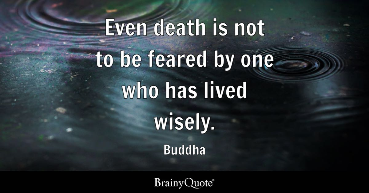 Buddha Even Death Is Not To Be Feared By One Who