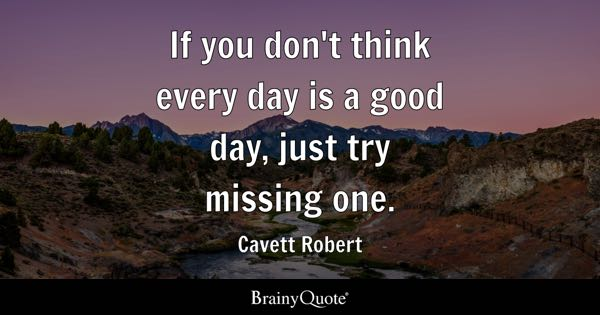 Good Day Quotes BrainyQuote Classy Good Day Quotes