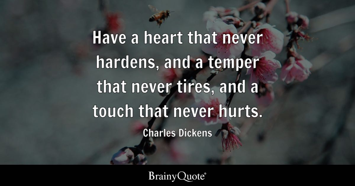 Merveilleux Have A Heart That Never Hardens, And A Temper That Never Tires, And A