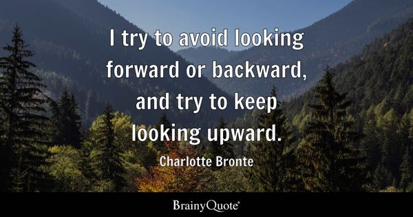 Looking Forward Quotes Brainyquote