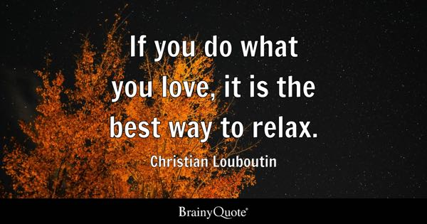 Do What You Love Quotes BrainyQuote Interesting Quotes About Loving What You Do