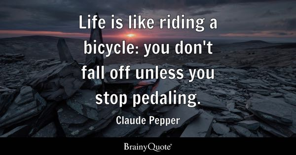 Bicycle Quotes Brainyquote