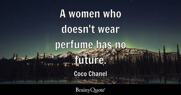 perfume quotes brainyquote. Black Bedroom Furniture Sets. Home Design Ideas