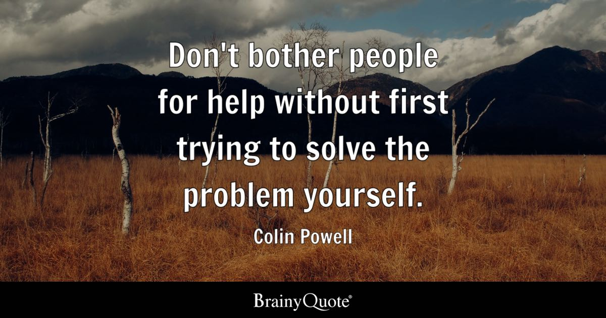 Colin Powell Dont Bother People For Help Without First