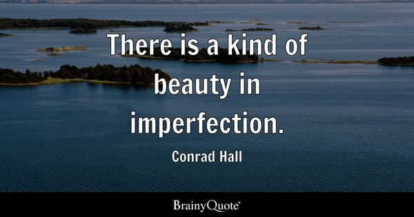 Imperfection Quotes Brainyquote