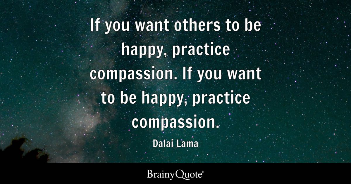 If you want others to be happy practice compassion if you want quote if you want others to be happy practice compassion if you want to be ccuart Choice Image