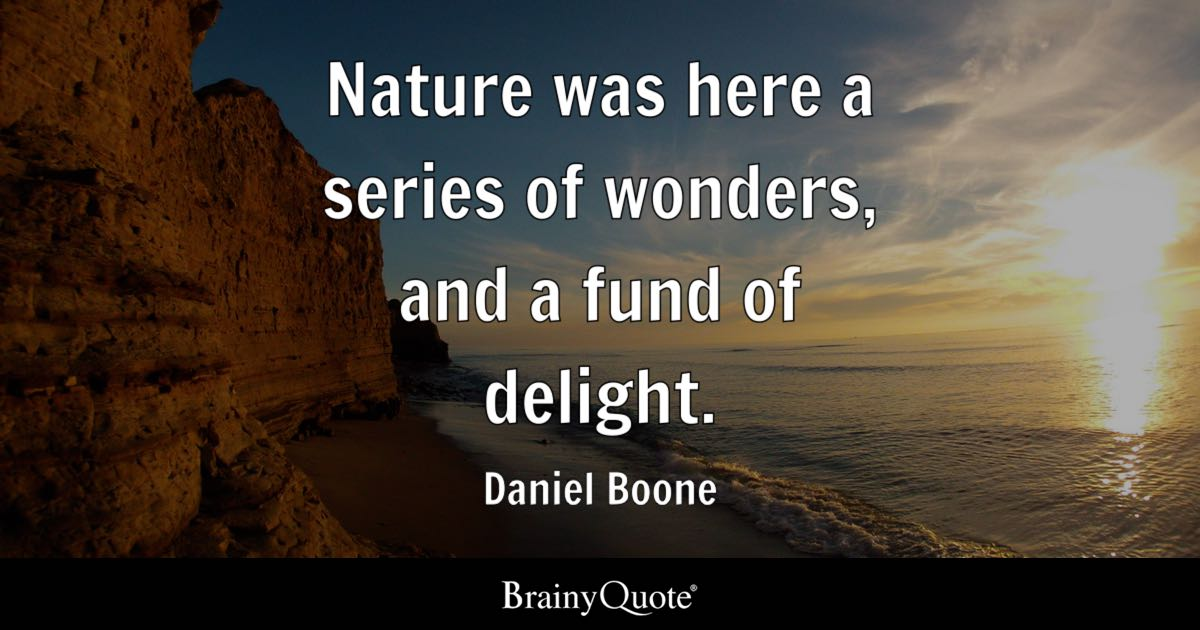 Daniel Boone Nature Was Here A Series Of Wonders And A Fund