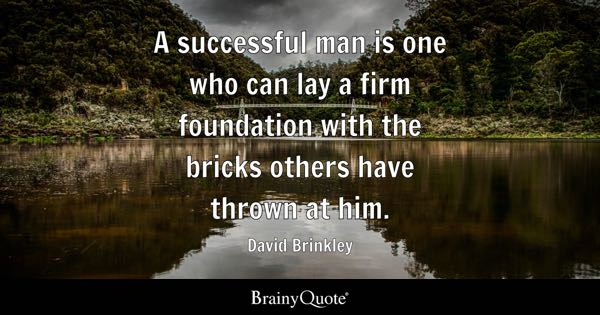 David Brinkley A Successful Man Is One Who Can Lay A