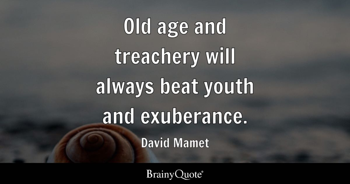 david mamet old age and treachery will always beat youth