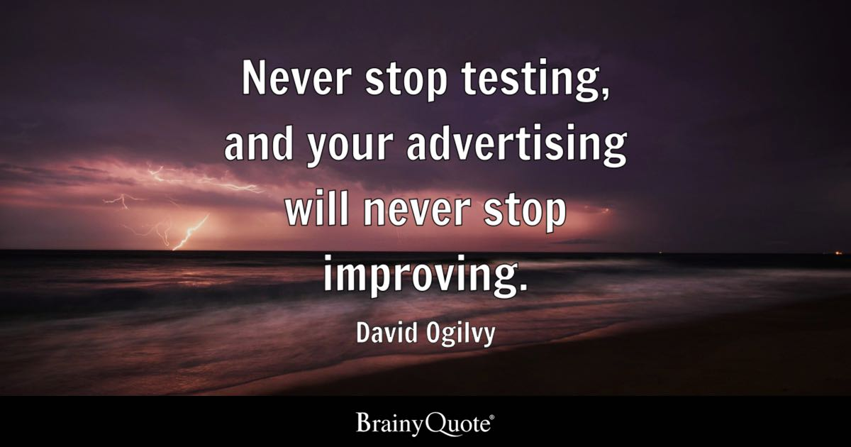 David Ogilvy Never Stop Testing And Your Advertising