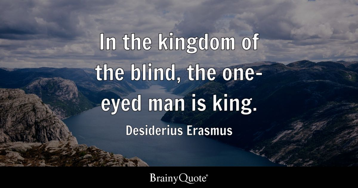 Desiderius Erasmus In The Kingdom Of The Blind The One