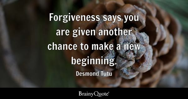 forgiveness says you are given another chance to make a new beginning desmond tutu