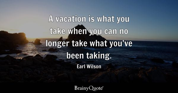 Vacation Quotes Fair Vacation Quotes  Brainyquote