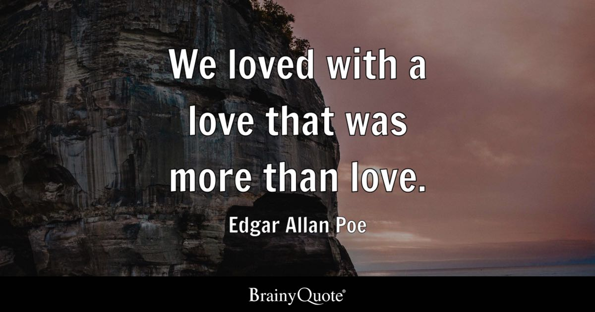 Poe Love Quotes Glamorous Edgar Allan Poe Quotes  Brainyquote