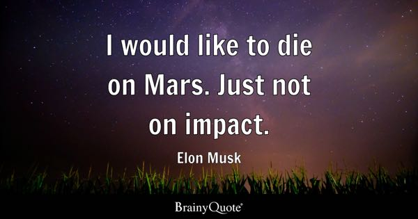 Age Quotes So You Know I Think The Age Of Exploration Is: Elon Musk Quotes