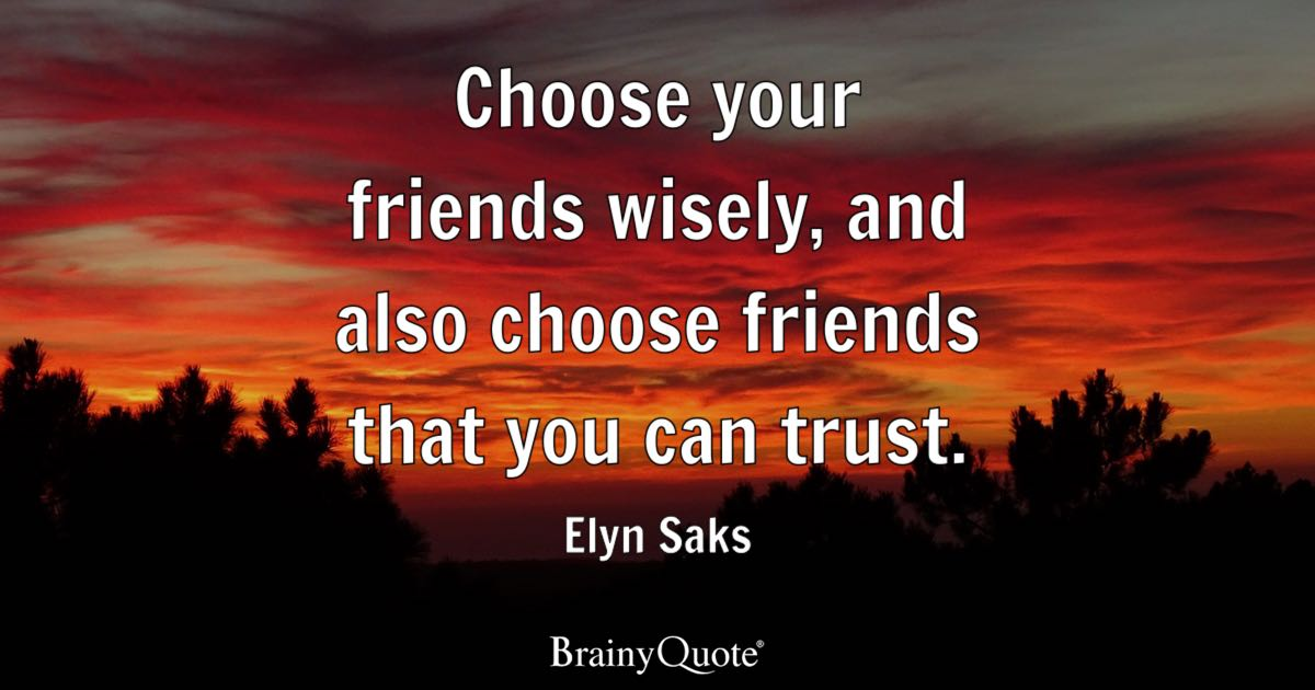 Elyn Saks - Choose your friends wisely, and also choose...