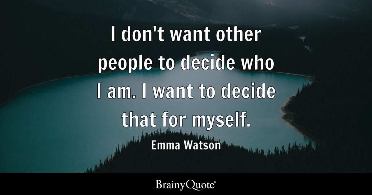 Emma Watson I Dont Want Other People To Decide Who I