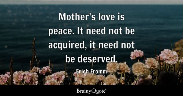 Quotes About A Mother's Love Simple Mother Quotes  Brainyquote