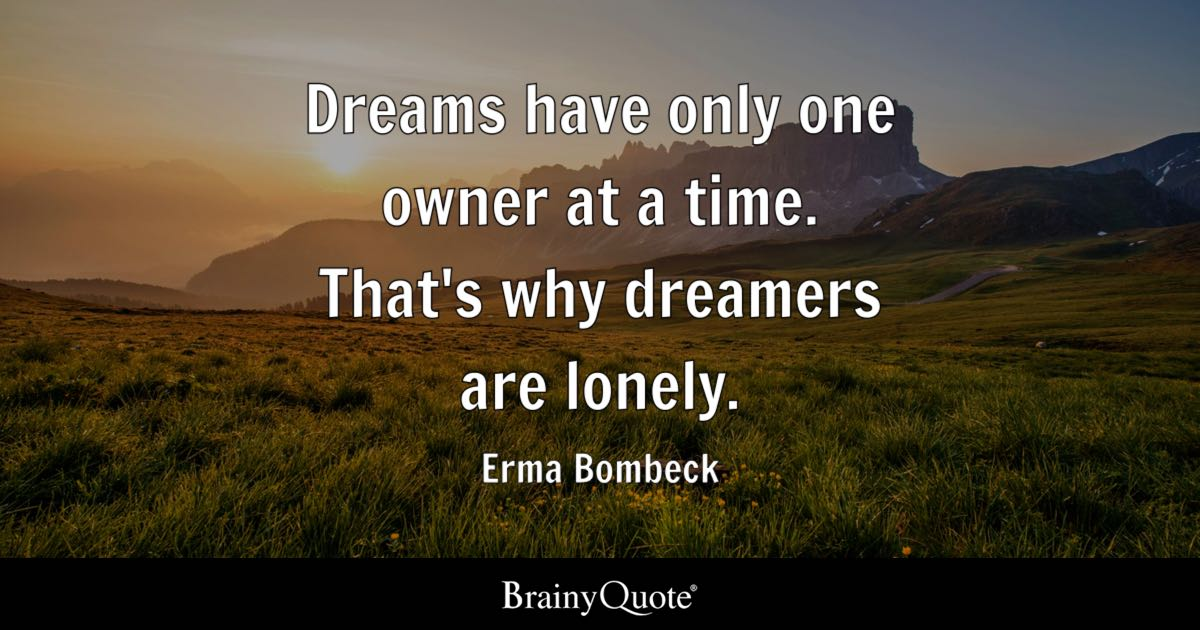 Erma Bombeck Dreams Have Only One Owner At A Time